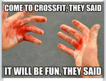 Crossfit Humor. I haven't actually bled yet but I've got some good calluses going on!