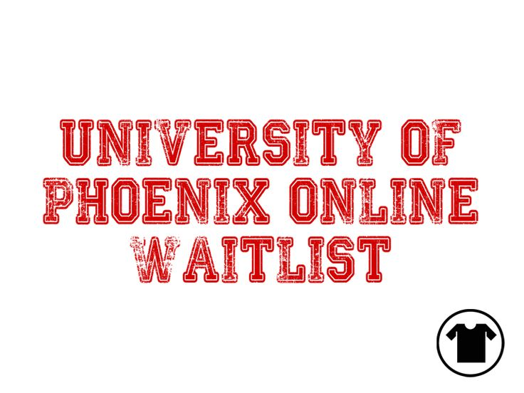 University of Phoenix Online Waitlist for $11 - $14