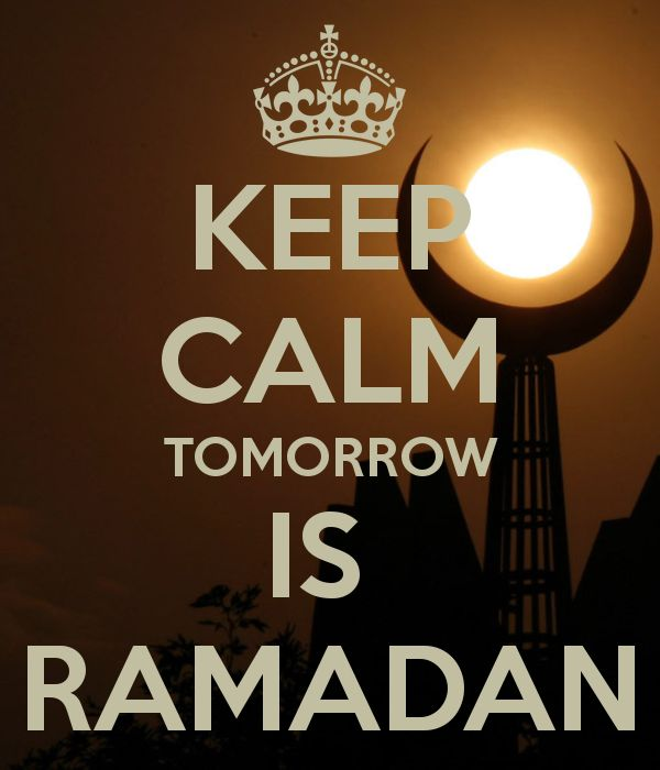 KEEP CALM TOMORROW IS RAMADAN - KEEP CALM AND CARRY ON Image Generator - brought to you by the Ministry of Information