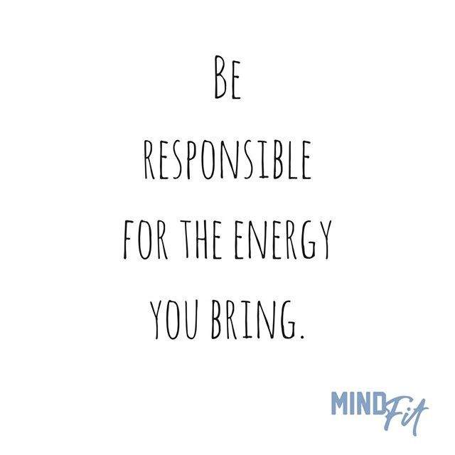 INSPIRE  It's sometimes easy to get your energy from other people, and feel lethargic or uninspired when that doesn't happen. Be responsible for the energy you bring. Write down your goals, speak them aloud often and be high on your OWN energy!