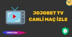 Jojobet Tv Canli Kesintisiz Ucretsiz Bedava Mac Izle Mac Izleme Tv