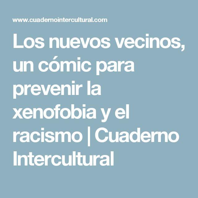 Los nuevos vecinos, un cómic para prevenir la xenofobia y el racismo    Cuaderno Intercultural