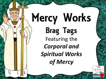 mercy works brag tags the spiritual and corporal works of mercy tags beads and good habits. Black Bedroom Furniture Sets. Home Design Ideas