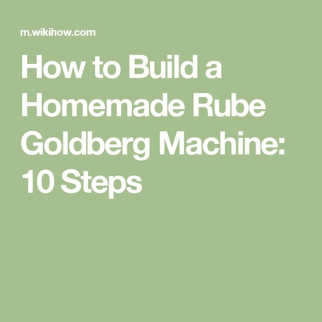 How to Build a Homemade Rube Goldberg Machine: 10 Steps