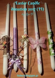 Lia B. Creations: Easter Candle donation 2017 (II)