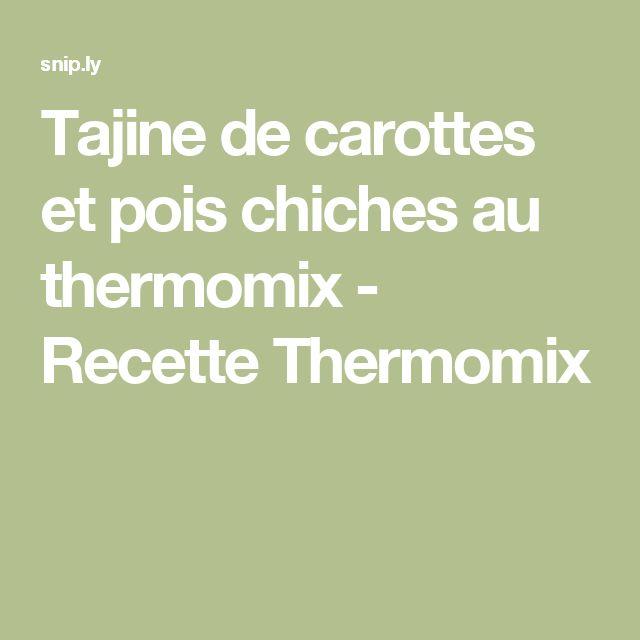 Tajine de carottes et pois chiches au thermomix - Recette Thermomix