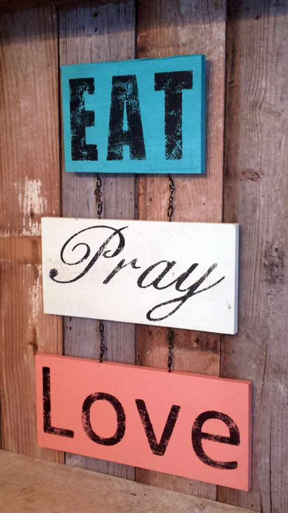 Eat Pray Love Handmade Wall Hanging Sign Kitchen by ThePinkToolBox, $29.00