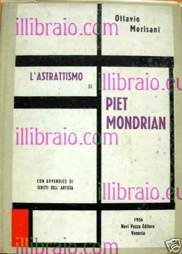 MORISANI - L'astrattismo di Piet Mondrian - Neri Pozza
