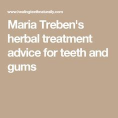 Maria Treben's herbal treatment advice for teeth and gums