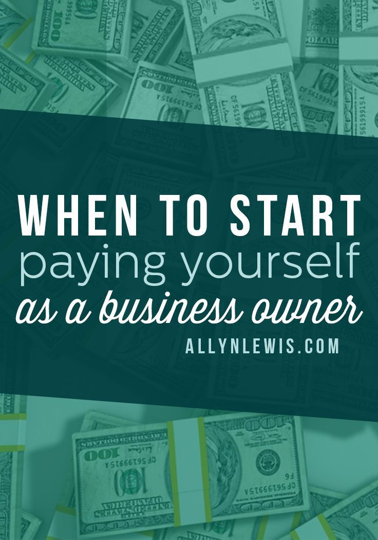 When To Start Paying Yourself As A Business Owner All Pinterest Starting And Tips