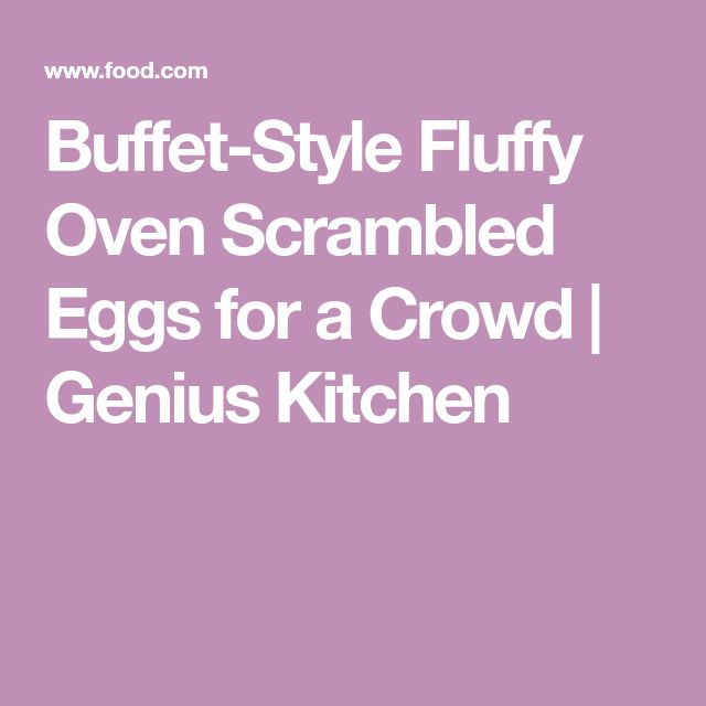 Buffet-Style Fluffy Oven Scrambled Eggs for a Crowd | Genius Kitchen
