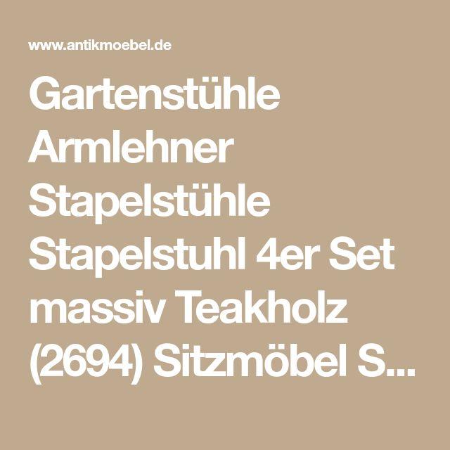 Gartenstühle Armlehner Stapelstühle Stapelstuhl 4er Set massiv Teakholz (2694) Sitzmöbel Stühle