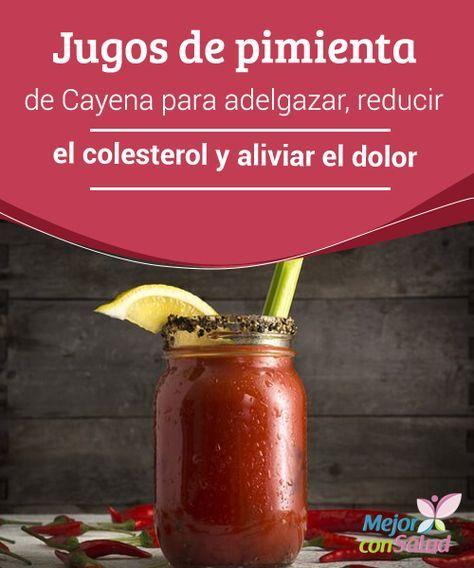 Jugos de #pimienta de Cayena para #adelgazar, reducir el #colesterol y aliviar el #dolor  La pimienta de cayena tiene muchos beneficios para la salud. Te damos las #recetas de 3 interesantes jugos para aprovechar todas sus propiedades. #Perderpeso