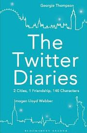 Twitter Diaries, The: 2 Cities, 1 Friendship, 140 Characters *****