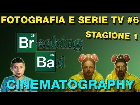 Fotografia e Serie TV #6: La cinematografia di Breaking Bad (stagione 1) - YouTube