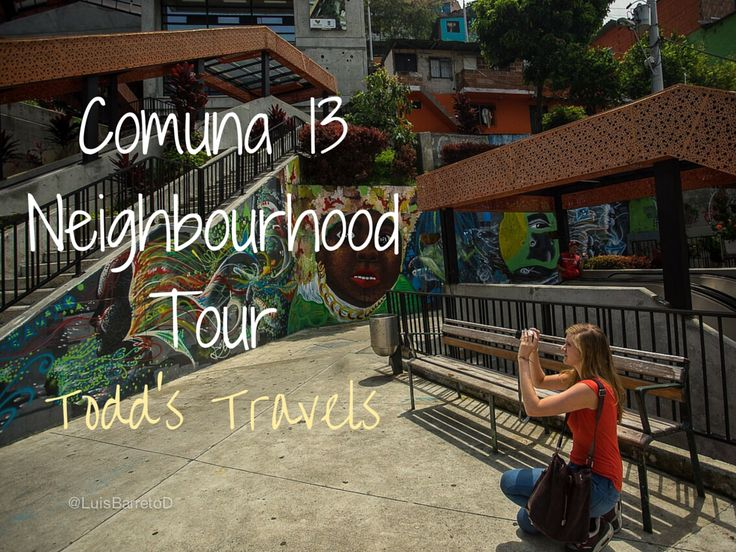 Comuna 13 Neighbourhood Tour, Medellín, Colombia. Thanks to Luis Barreto for the photo. Todd's Travels Travel Blog.