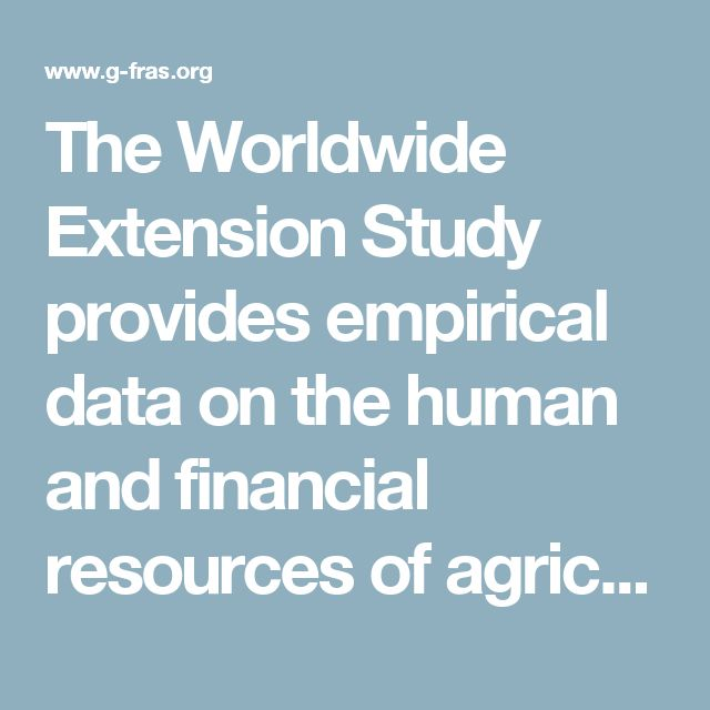 The Worldwide Extension Study provides empirical data on the human and financial resources of agricultural extension and advisory systems worldwide