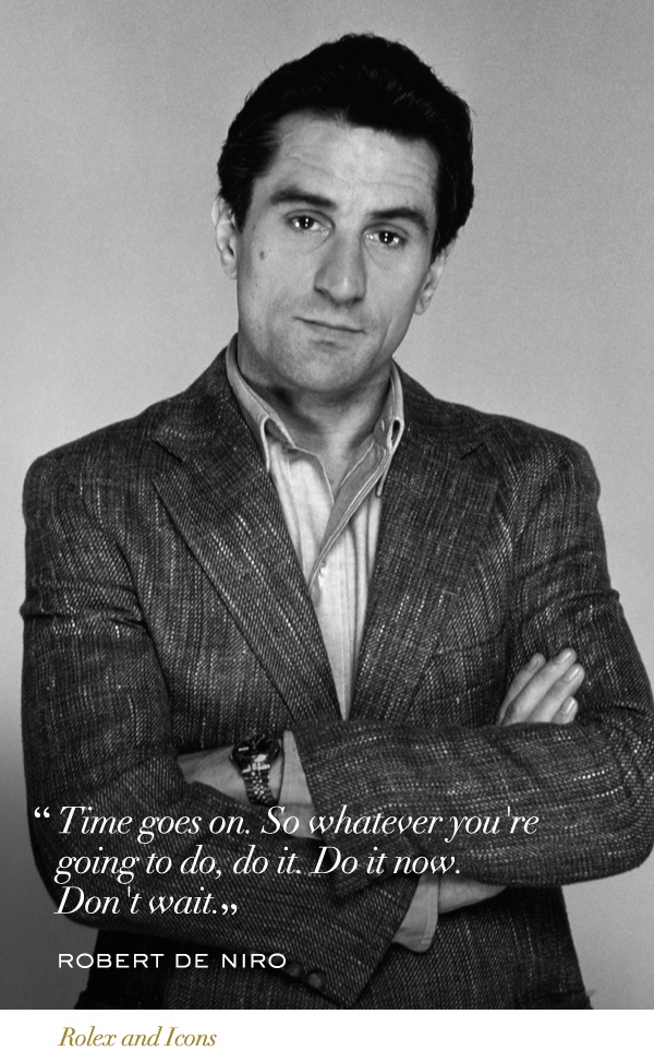 What a quote from Robert De Niro. Wise words. wise man #Rolex #Icons #RolexOfficial