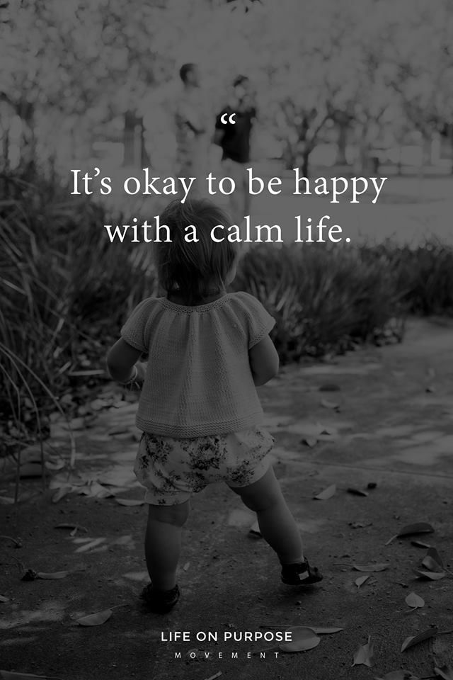 why strive for a stressful life?  find what makes YOU happy and do that, be that. then the world will come to you. calm.