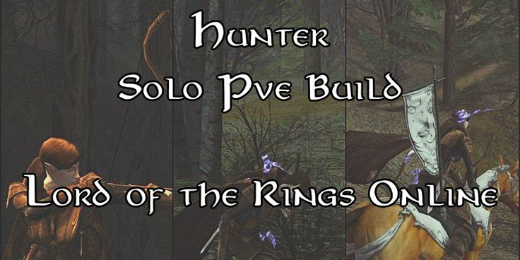 hunter solo pve build, lotro, lord of the rings online, update 22, 2018 #lotr