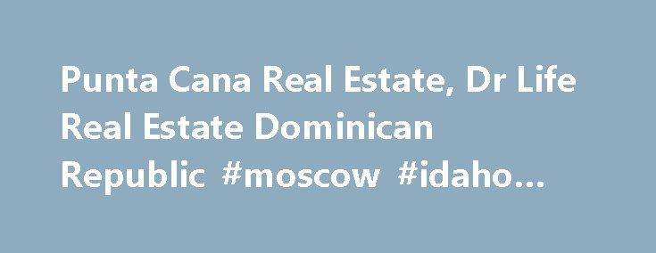 Punta Cana Real Estate, Dr Life Real Estate Dominican Republic #moscow #idaho #real #estate http://remmont.com/punta-cana-real-estate-dr-life-real-estate-dominican-republic-moscow-idaho-real-estate/  #dominican republic real estate # Apartments: 2 o 1 Bedrooms, 1 Bathroom for sale, 764.24 square feet completely furnished with shuttle service to the beach in the Punta cana paradise serena village. Punta cana paradise serena village is located only 10 minutes from the international airport…