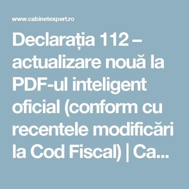 Declarația 112 – actualizare nouă la PDF-ul inteligent oficial (conform cu recentele modificări la Cod Fiscal) | CabinetExpert.ro - blog contabilitate