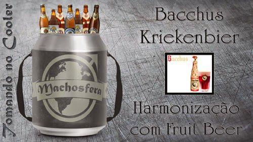 Pub Digital - Portal Machosfera: Tomando no Cooler - Bacchus Kriekenbier (Estilo: L...