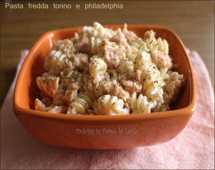 Pasta fredda tonno e philadelphia, ricetta velocissima