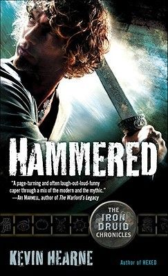Hammered (Iron Druid Chronicles, #3), by Kevin Hearne