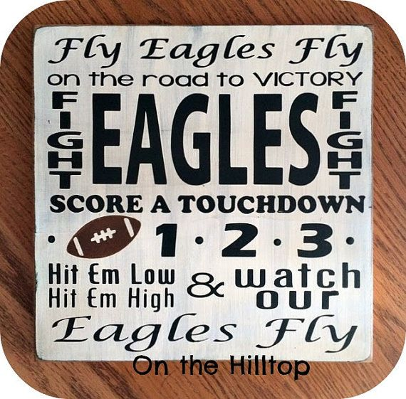 Hey, I found this really awesome Etsy listing at https://www.etsy.com/listing/212036109/eagles-fight-song-sign-fly-eagles-fly