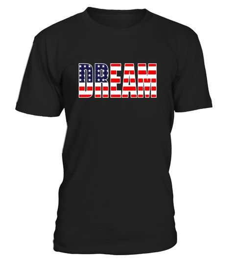 "# DREAM - US AMERICAN PATRIOTIC T-SHIRT [GIFT IDEA HOLIDAYS] .  Special Offer, not available in shops      Comes in a variety of styles and colours      Buy yours now before it is too late!      Secured payment via Visa / Mastercard / Amex / PayPal      How to place an order            Choose the model from the drop-down menu      Click on ""Buy it now""      Choose the size and the quantity      Add your delivery address and bank details      And that's it!      Tags: Trendy novelty T-shirt…"