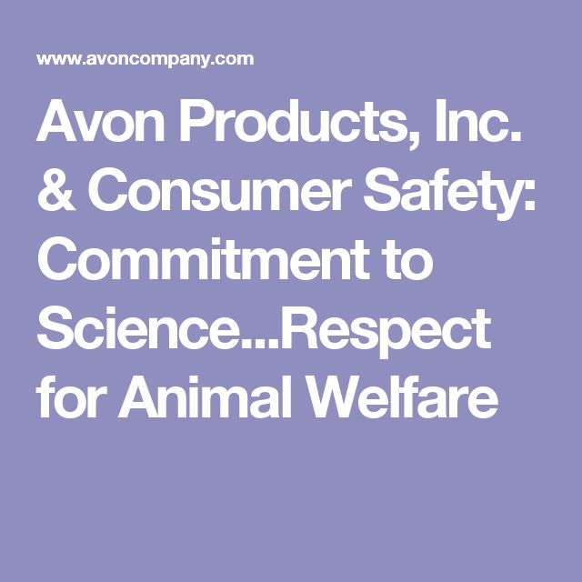 Avon Products, Inc. & Consumer Safety: Commitment to Science...Respect for Animal Welfare