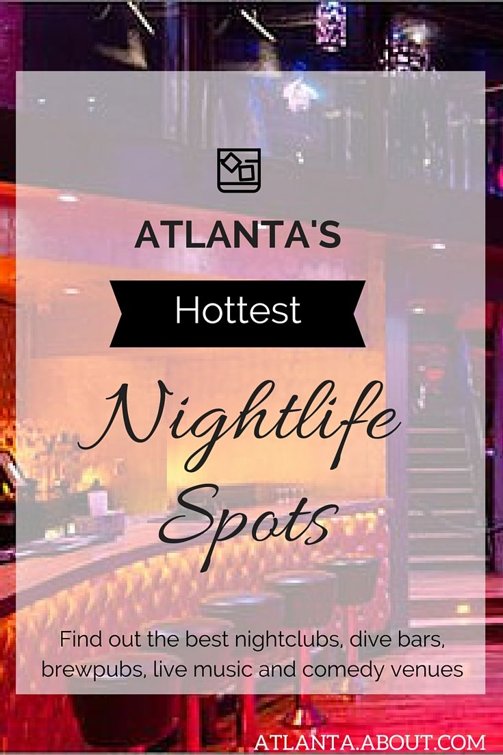Atlanta's best dive bars, nightclubs, brewpubs, live music and comedy venues.