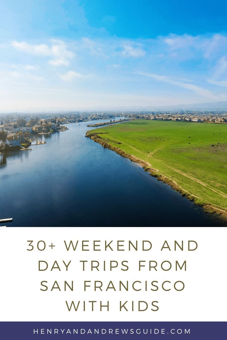 30+ weekend getaways and day trips from san francisco with kids in