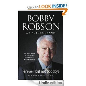 Amazon.com: Bobby Robson: Farewell but not Goodbye - My Autobiography eBook: Bobby Robson: Books