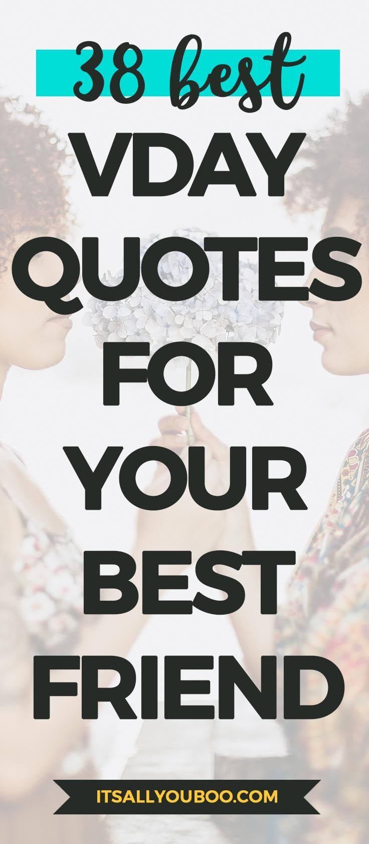 "Looking for unique ways to wish your bestie Happy Valentine's Day? Sometimes ""Will You Be My Valentine"" just doesn't say it funny, sweet or cute enough. Click here for 38 of the best Valentine's Day Quotes for Friends. #valentines #vday #valentinesday #galentinesday #galentine #bestfriendgoals #bestiegoals #besties #bff #bestfriends #bffgoals #quotes #quoteoftheday #quotesdaily #positivequotes #qotd #lifequotes #quotestoinspire"