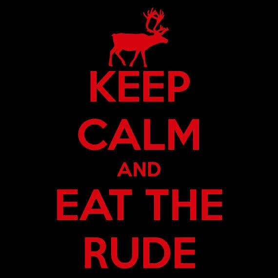 Eat the Rude!