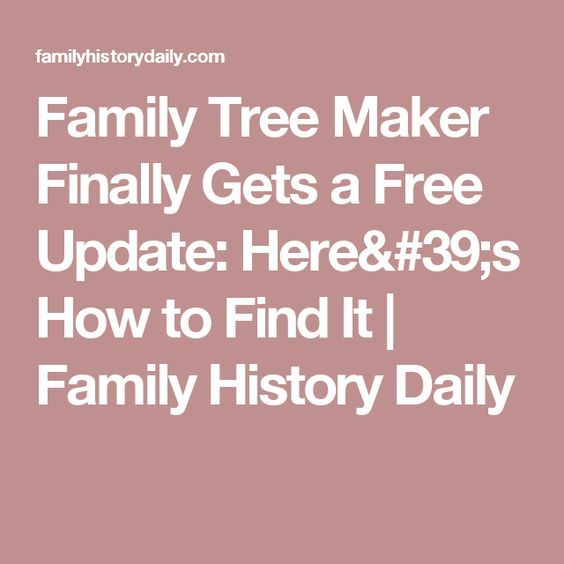 Family Tree Maker Finally Gets a Free Update: Here's How to Find It | Family History Daily