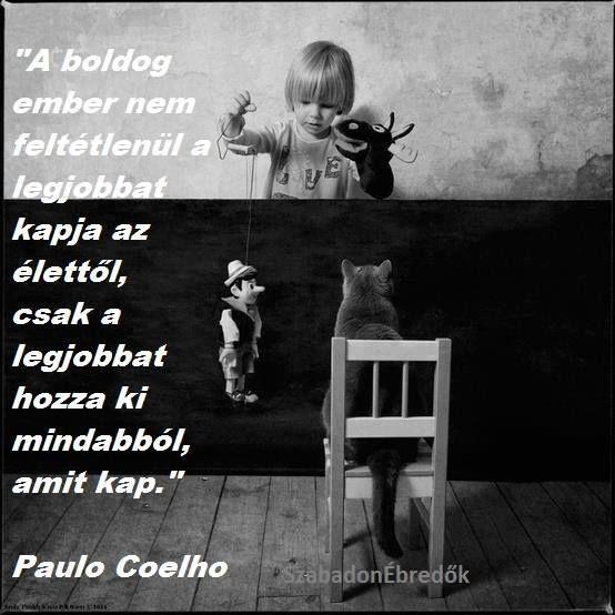 Paulo Coelho idézete a boldogságról. A kép forrása: Szabadon Ébredők