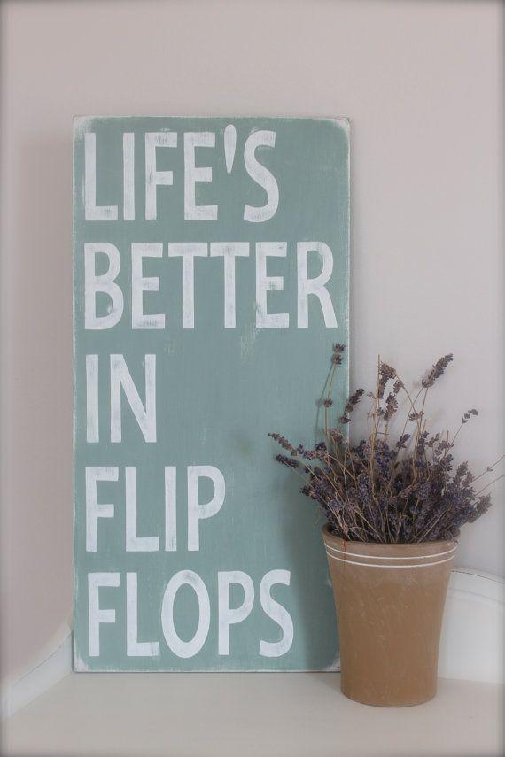 Life's Better in Flip flops | Citaten die ik leuk vind | Pinterest | Life s, Beach quotes and Custom wood signs
