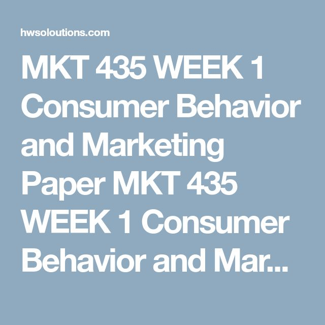 MKT 435 WEEK 1 Consumer Behavior and Marketing Paper MKT 435 WEEK 1 Consumer Behavior and Marketing Paper MKT 435 WEEK 1 Consumer Behavior and Marketing Paper MKT 435 WEEK 1 Consumer Behavior and Marketing Paper  Choose a company with which you are familiar.  Prepare a 1,050- to 1,400-word paper in which the interrelationship between consumer behavior and marketing is discussed.  Find three specific examples of the company's marketing strategy and its relationship with consumer behavior…