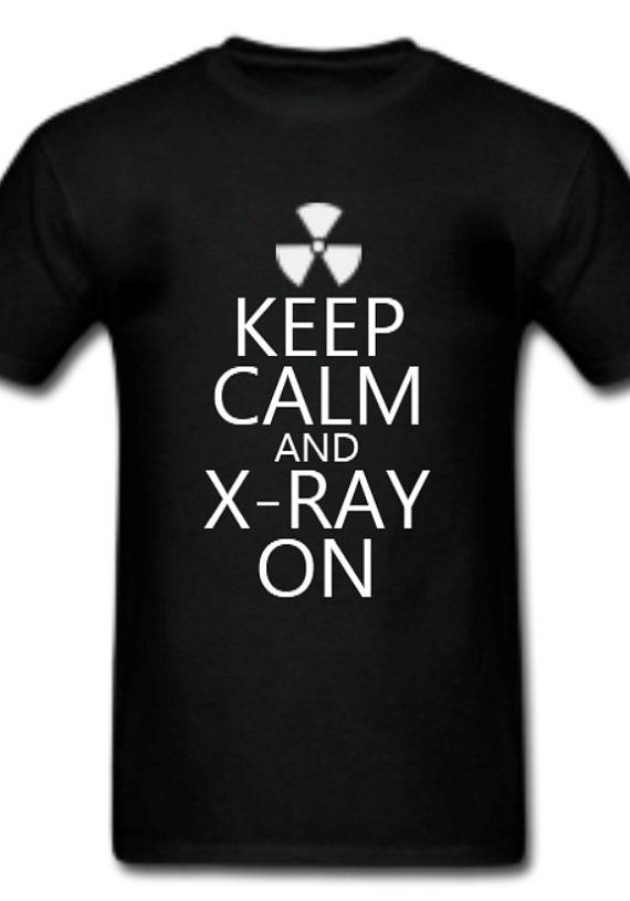 Hey, I found this really awesome Etsy listing at http://www.etsy.com/listing/156672057/keep-calm-and-xray-x-ray-on-radiology