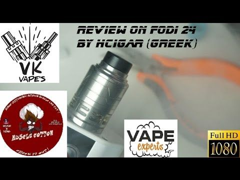 Vk vape's review on Fodi 24 by Hcigar (Greek)