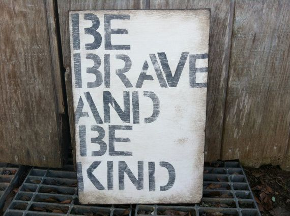 Wood Sign  Be Brave and Be Kind  Wall Decor by PamelaJoyceDesigns