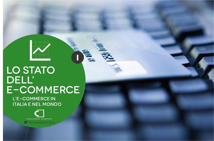 E-commerce in Italia 2013 - Lo stato dell'e-commerce #ecommerce2013