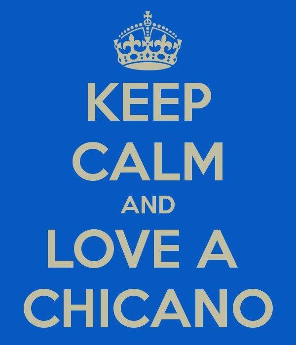Keep Calm & Love A Chicano...