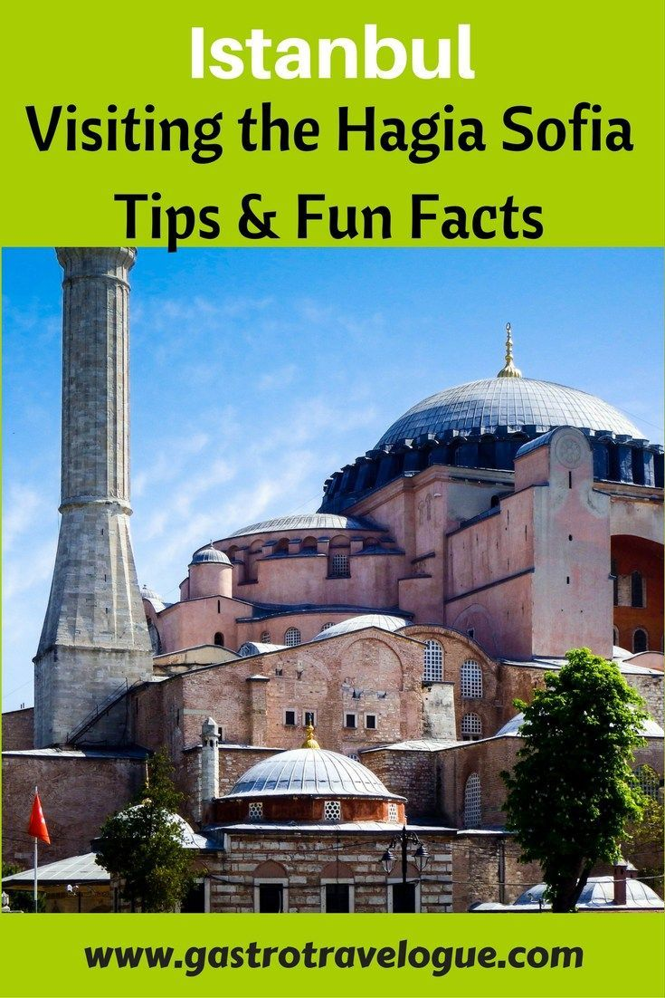 Tips for visiting the Hagia Sofia in Istanbul, Turkey. Travel in Europe.