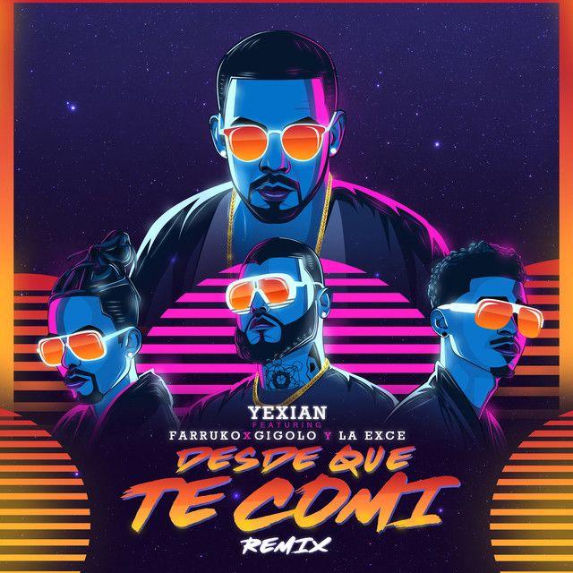 Yexian Ft. Farruko Y Gigolo y La Exce - Desde Que Te Comi (Official Remix) Descargar/Bajar: Yexian Ft. Farruko Y Gigolo y La Exce - Desde Que Te Comi (Offi