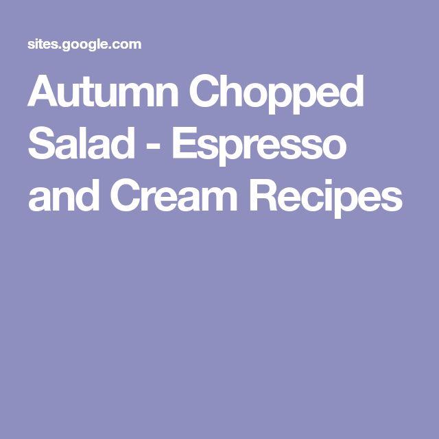Autumn Chopped Salad - Espresso and Cream Recipes