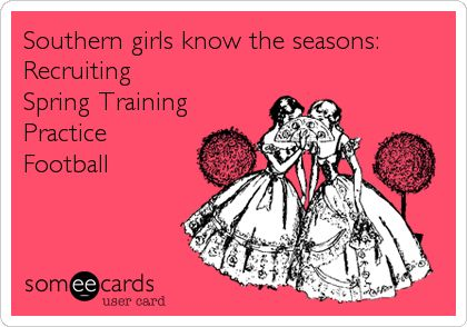 Southern girls know the seasons: Recruiting Spring Training Practice Football.
